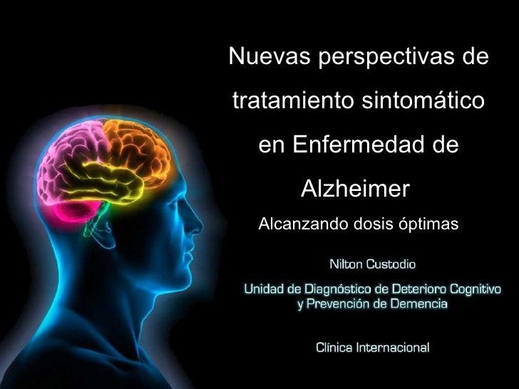 Nuevas perspectivas de tratamiento sintomático en Enfermedad de Alzheimer  Alcanzando dosis óptimas