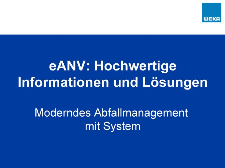 eANV: Hochwertige Informationen und Lösungen Moderndes Abfallmanagement  mit System