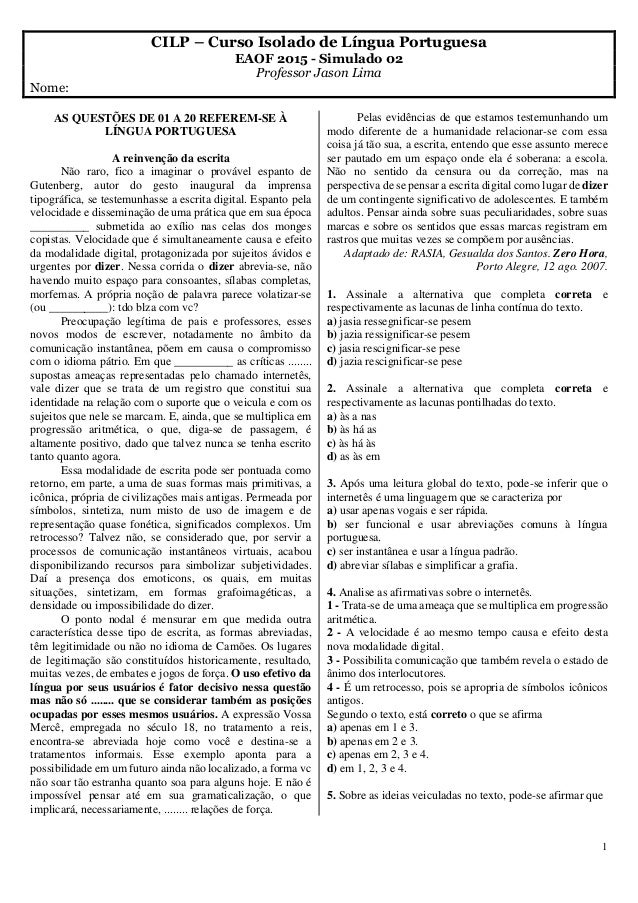 1  CILP – Curso Isolado de Língua Portuguesa  EAOF 2015 - Simulado 02  Professor Jason Lima  Nome:  AS QUESTÕES DE 01 A 20...