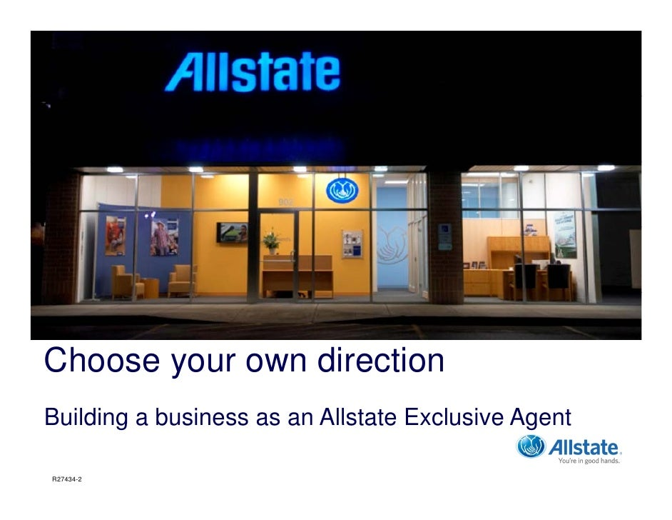 Choose your own direction Building a business as an Allstate Exclusive Agent  R27434-2