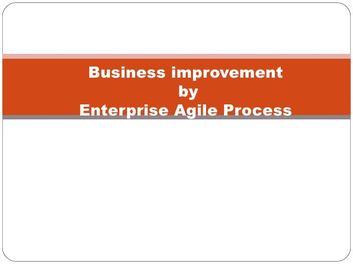 Business improvement  by Enterprise Agile Process