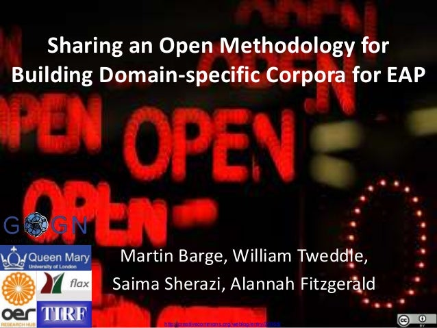 Sharing an Open Methodology for  Building Domain-specific Corpora for EAP  Martin Barge, William Tweddle,  Saima Sherazi, ...