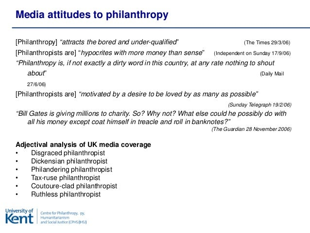 """Media attitudes to philanthropy[Philanthropy] """"attracts the bored and under-qualified""""                          (The Times..."""