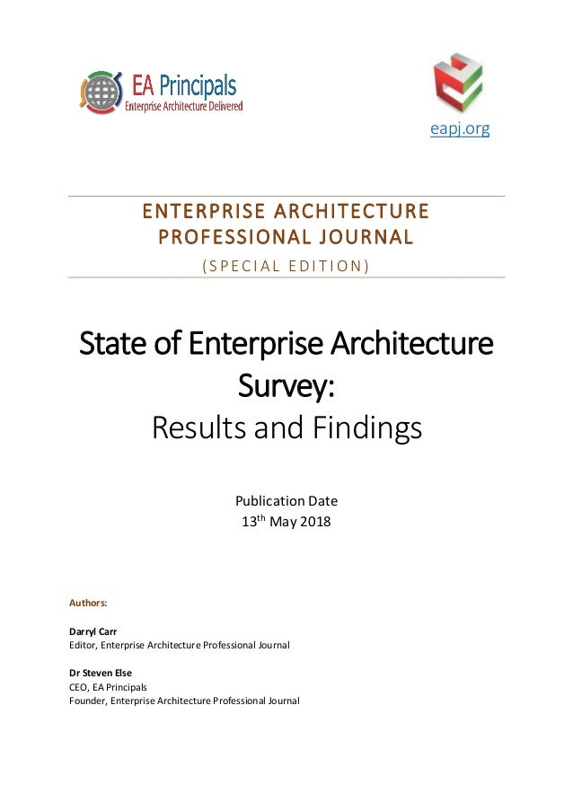 eapj.org ENTERPRISE ARCHITECTURE PROFESSIONAL JOURNAL (SPECIAL EDIT ION) State of Enterprise Architecture Survey: Results ...