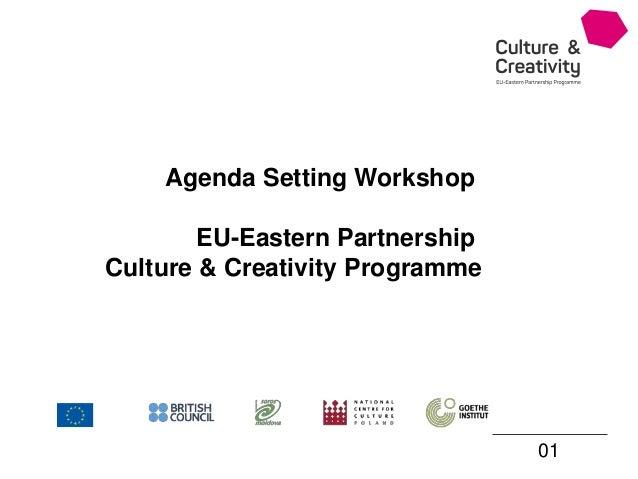 01 Agenda Setting Workshop EU-Eastern Partnership Culture & Creativity Programme