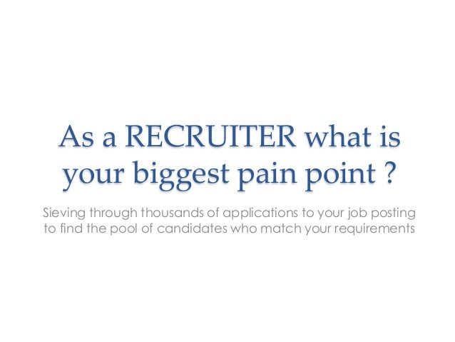 As a RECRUITER what is your biggest pain point ? Sieving through thousands of applications to your job posting to find the...