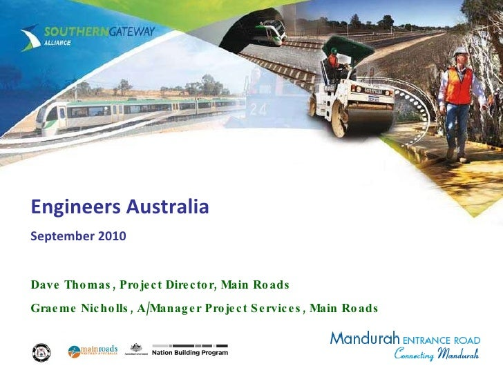 Engineers Australia September 2010 Dave Thomas, Project Director, Main Roads Graeme Nicholls, A/Manager Project Services, ...