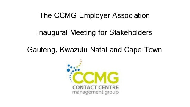 The CCMG Employer Association Inaugural Meeting for Stakeholders Gauteng, Kwazulu Natal and Cape Town