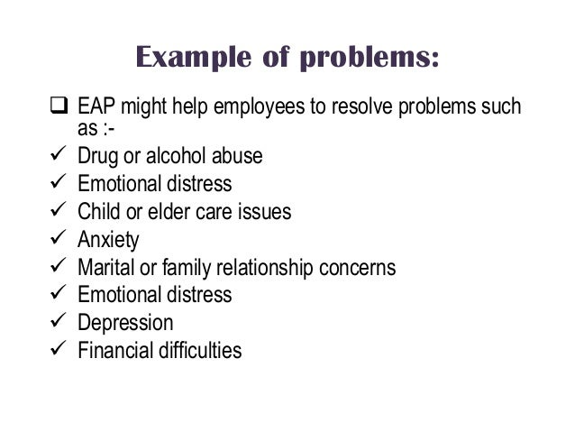 a description of employee assistance programs eaps Health advocate's eap+work/life program offers employees short-term  counseling and support for a range of personal, family, financial and work/life  problems.