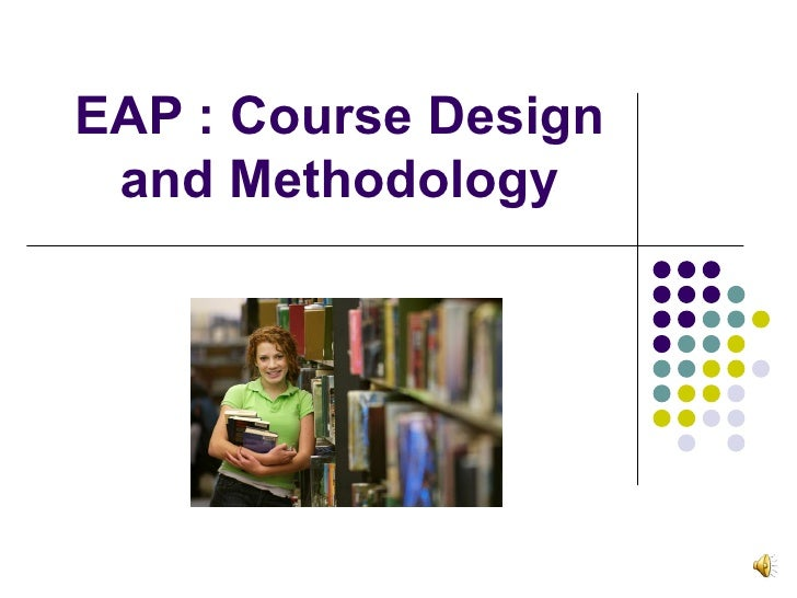 EAP : Course Design and Methodology