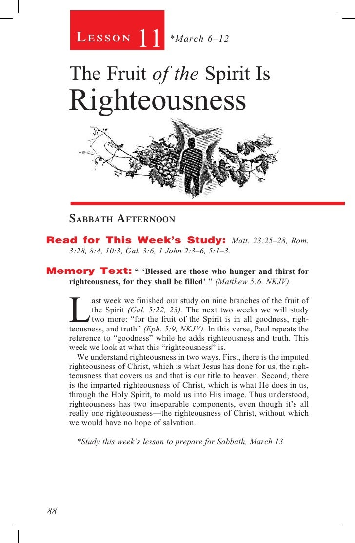 Lesson            11 *March 6–12      The Fruit of the Spirit Is      Righteousness        sabbath afternoon Read for This...