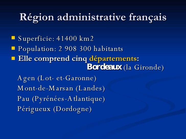 R égion administrative français <ul><li>Superficie: 41400 km2 </li></ul><ul><li>Population: 2 908 300 habitants </li></ul>...