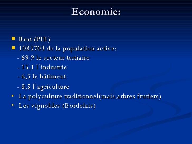 Economie: <ul><li>Brut (PIB) </li></ul><ul><li>1083703 de la population active:  </li></ul><ul><li>- 69,9 le secteur terti...