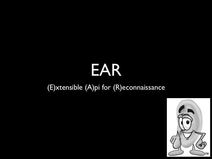 EAR(E)xtensible (A)pi for (R)econnaissance