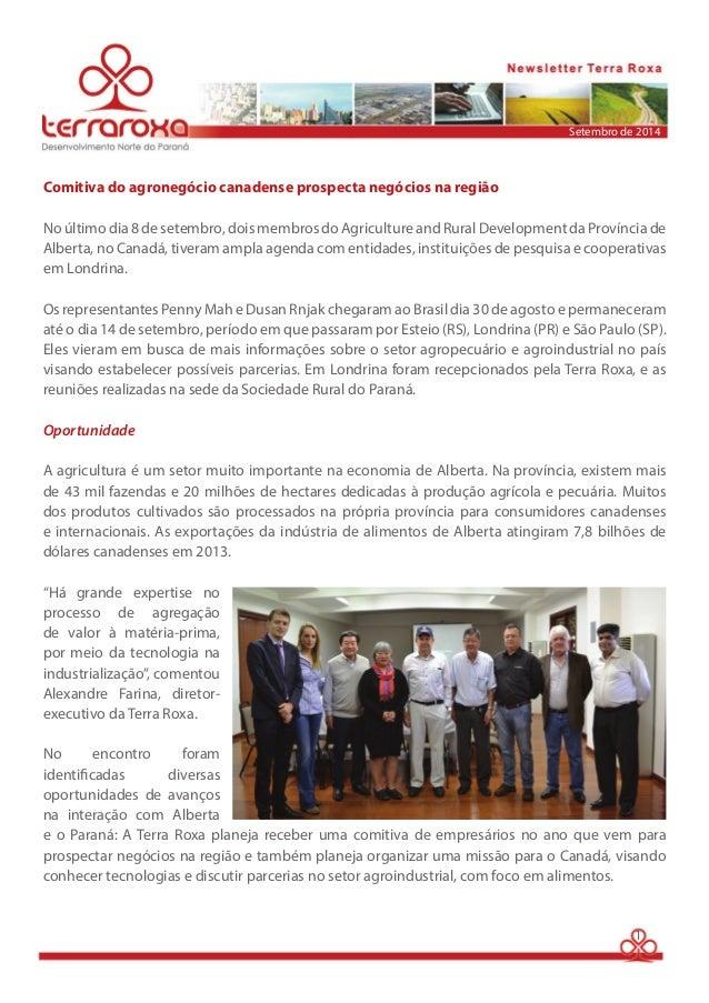 Comitiva do agronegócio canadense prospecta negócios na região  Setembro de 2014  No último dia 8 de setembro, dois membro...