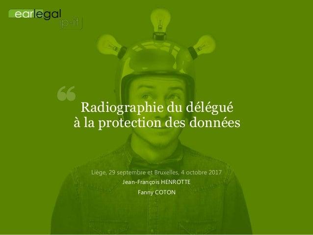 Radiographie du délégué à la protection des données Jean-François HENROTTE Fanny COTON