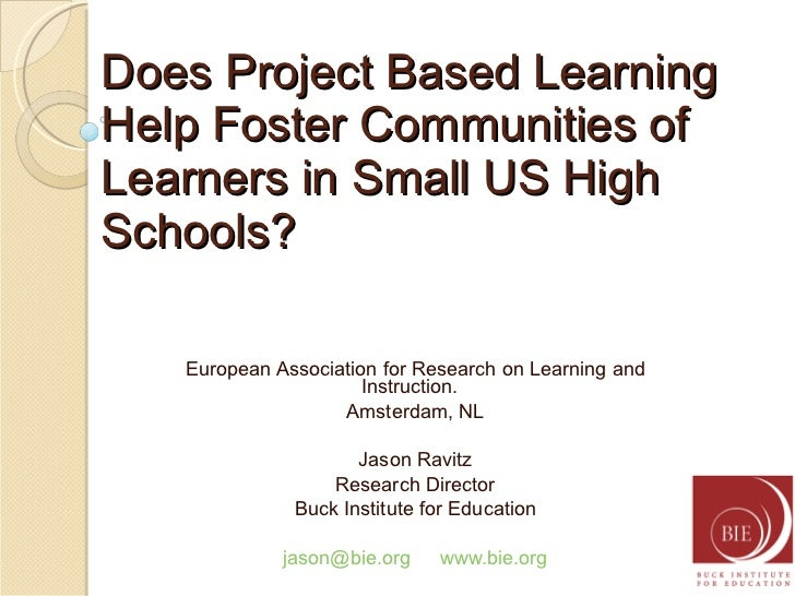 Does Project Based Learning Help Foster Communities of Learners in Small US High Schools?  European Association for Resear...