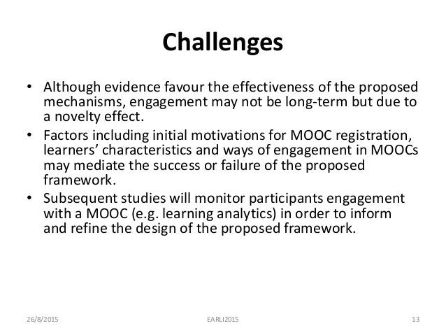 Challenges • Although evidence favour the effectiveness of the proposed mechanisms, engagement may not be long-term but du...