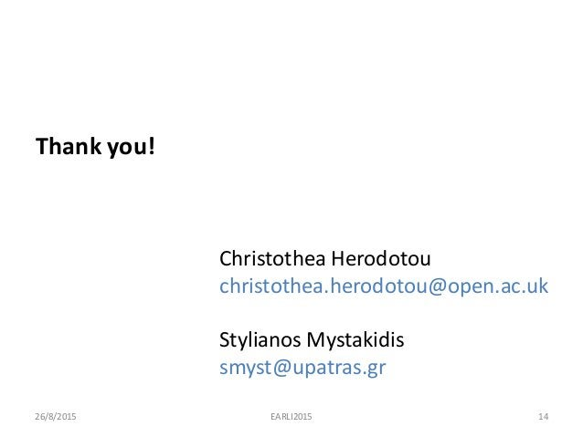 Christothea Herodotou christothea.herodotou@open.ac.uk Stylianos Mystakidis smyst@upatras.gr 26/8/2015 14EARLI2015 Thank y...