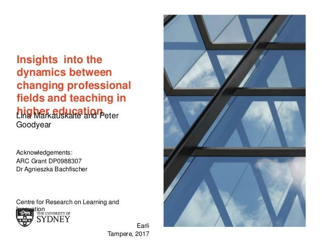 The University of Sydney Page 1 Insights into the dynamics between changing professional fields and teaching in higher edu...