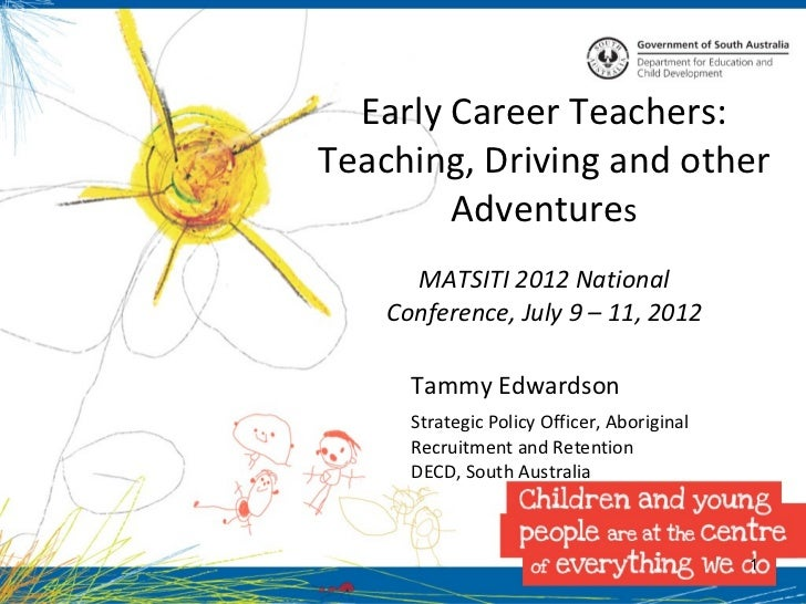 Early Career Teachers:Teaching, Driving and other        Adventures      MATSITI 2012 National    Conference, July 9 – 11,...