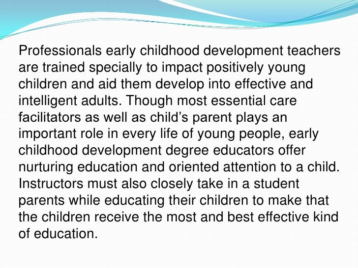 the important role of early childhood educators in the development of young children So why aren't early education programs a priority in the us why is early childhood education so important executive director of the national association for the education of young children.
