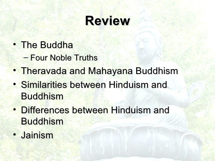 hinduism jainism and buddhism Comparing religions: hinduism, buddhism, jainism, sikhism, zen buddhism, confucianism, taoism, christianity, islam posted by beckyclay | june 2, 2009.