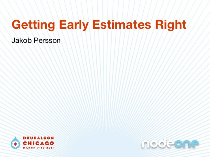 Getting Early Estimates RightJakob Persson