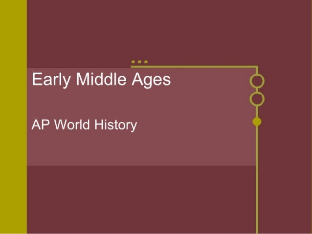 Early Middle Ages     AP World History