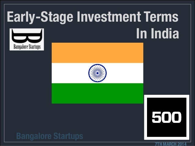 Early-Stage Investment Terms Bangalore Startups 7TH MARCH 2014 In India