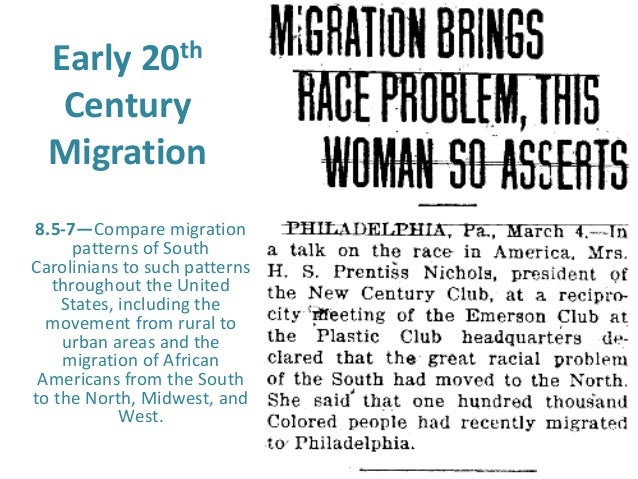 Early 20th Century Migration 8.5-7—Compare migration patterns of South Carolinians to such patterns throughout the United ...