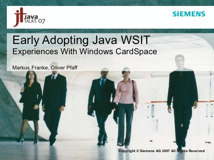 Early Adopting Java WSIT Experiences With Windows CardSpace Markus Franke, Oliver Pfaff