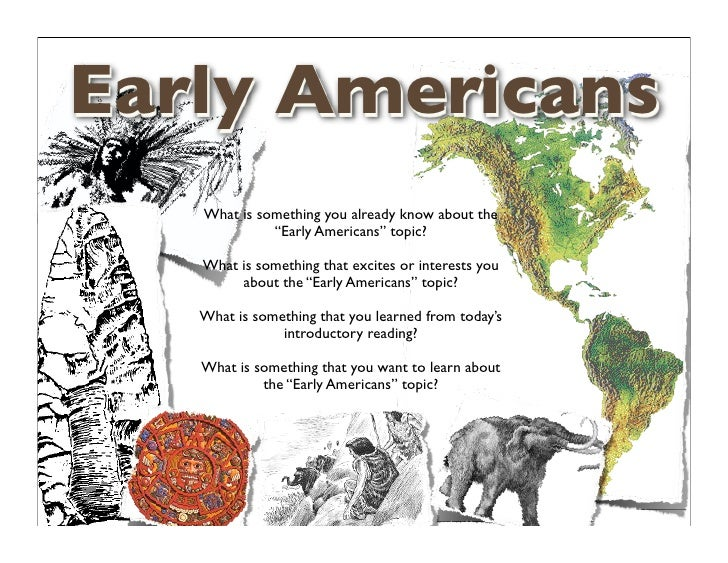 """Early Americans    What is something you already know about the              """"Early Americans"""" topic?     What is somethin..."""