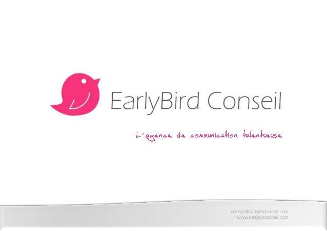 ' contact@earlybirdconseil.com www.earlybirdconseil.com '