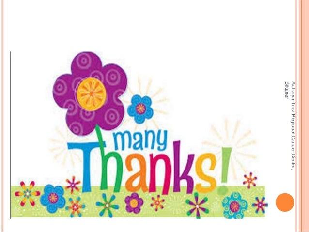 THANKS  Acharya Tulsi Regional Cancer Center,  Bikaner