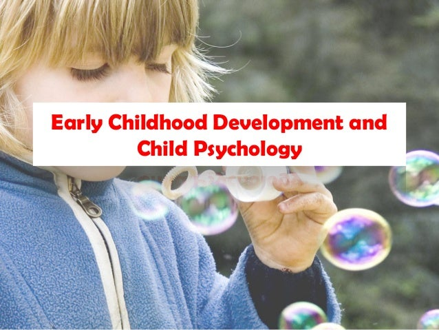 Early Childhood Development and Child Psychology