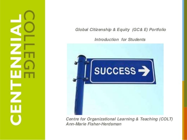 Global Citizenship & Equity (GC& E) Portfolio             Introduction for StudentsCentre for Organizational Learning & Te...