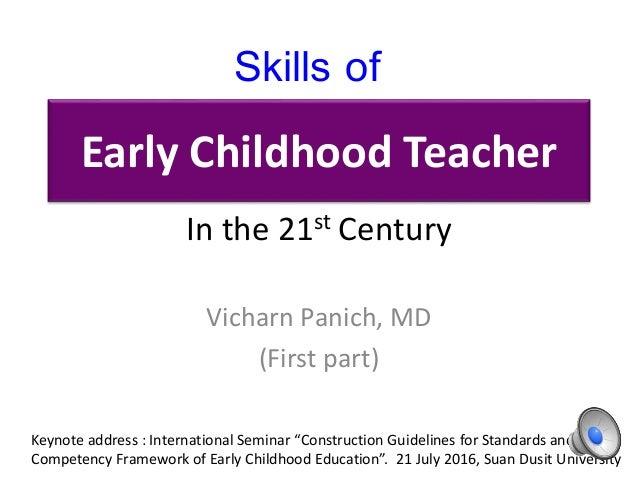 Early Childhood Teacher Vicharn Panich, MD (First part) Skills of In the 21st Century Keynote address : International Semi...