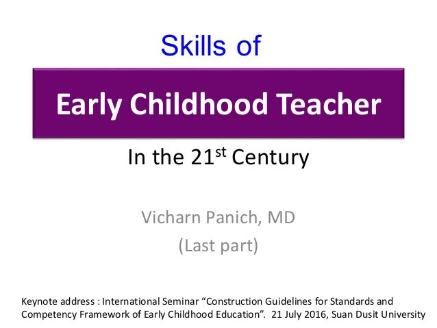 Early Childhood Teacher Vicharn Panich, MD (Last part) Skills of In the 21st Century Keynote address : International Semin...