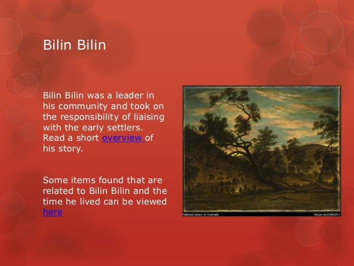 Bilin BilinBilin Bilin was a leader inhis community and took onthe responsibility of liaisingwith the early settlers.Read ...