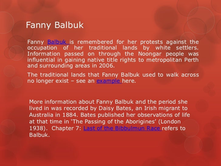 Fanny BalbukFanny Balbuk is remembered for her protests against theoccupation of her traditional lands by white settlers.I...