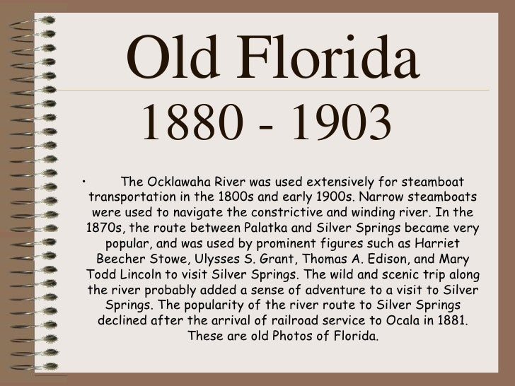 Old Florida         1880 - 1903•     The Ocklawaha River was used extensively for steamboattransportation in the 1800s and...