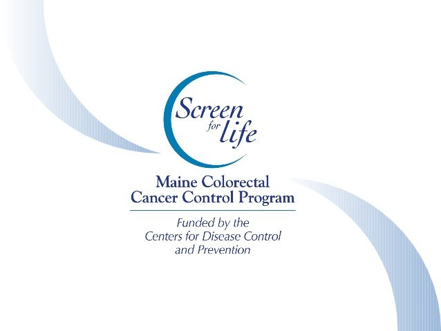 Medical Advisory Board Quality assurance Maine Cancer Registry US Centers for Disease Control and Prevention Cancer Treatm...