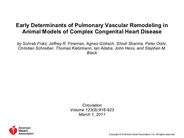 Early Determinants of Pulmonary Vascular Remodeling in Animal Models of Complex Congenital Heart Disease by Sohrab Fratz, ...