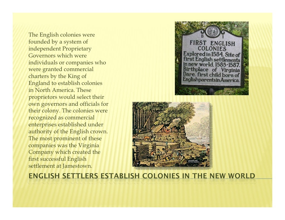 an analysis of early english colonies in america To compete with other european nations, the english established [[#|settlements]] in north america in the early 1600s founded in 1607, jamestown in virginia was the first successful english colony a few years later, the pilgrims established plymouth in massachusetts.