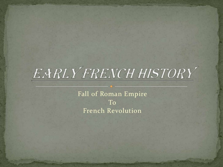 Fall of Roman Empire          To French Revolution