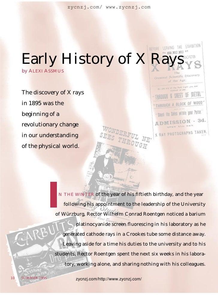 zycnzj.com/ www.zycnzj.com          Early History of X Rays      by ALEXI ASSMUS         The discovery of X rays      in 1...