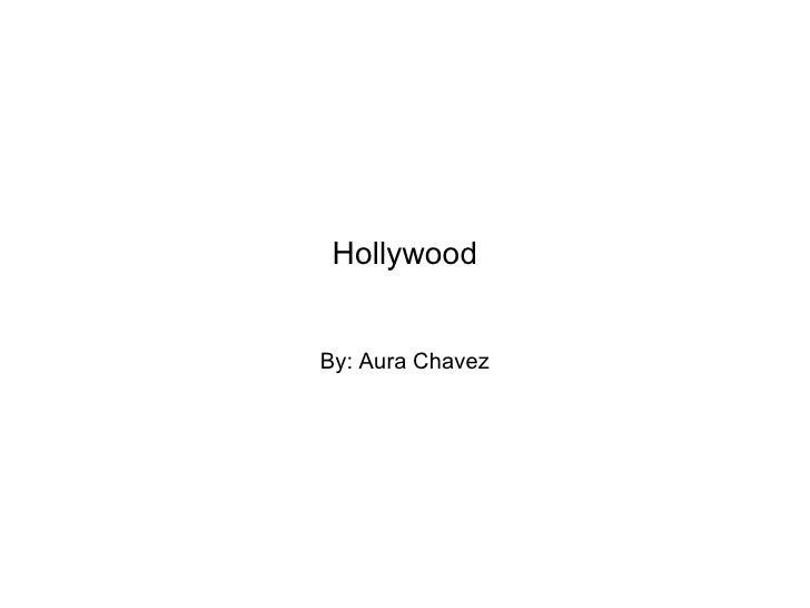 Hollywood By: Aura Chavez