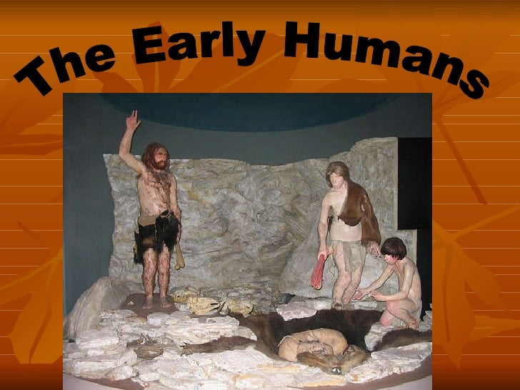 The Early Humans