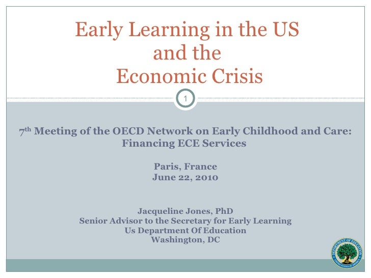 7 th  Meeting of the OECD Network on Early Childhood and Care: Financing ECE Services  Paris, France June 22, 2010 Jacquel...